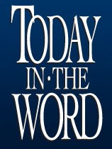 Moody Global Ministries – Today in the Word – GOD: JUDGE, REFINER, REMEMBER-ER