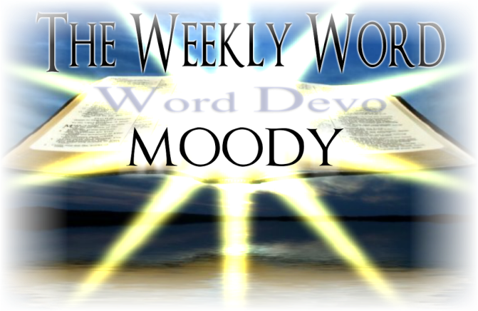 Moody Global Ministries – Today in the Word – OUT OF OUR MINDS FOR CHRIST