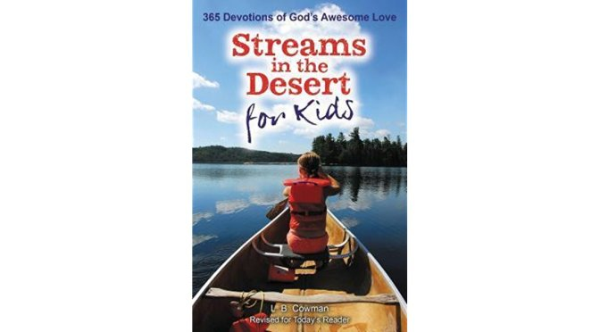 Streams in the Desert for Kids – I Know for Sure